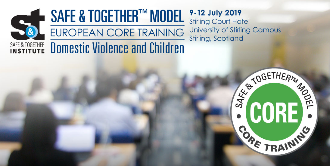 Safe & Together™ Model European CORE Training comes to Stirling, Scotland!